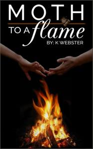 Moth To A Flame - K Webster